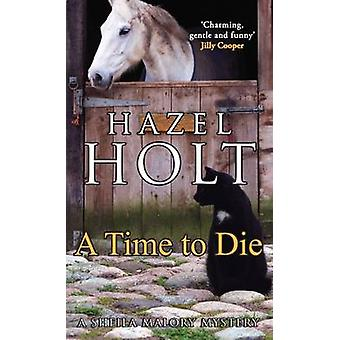 A Time to Die by Hazel Holt - 9780749007928 Book