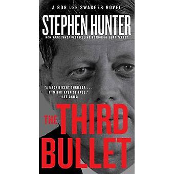 The Third Bullet by Stephen Hunter - 9781451640229 Book
