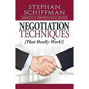 Negotiation Techniques (That Really Work!) by Stephan Schiffman - 978
