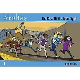 Bad Machinery - The Case of the Team Spirit - Volume 1 by John Allison