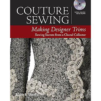 Capture Sewing - Making Designer Trims by Claire B. Shaeffer - 9781631