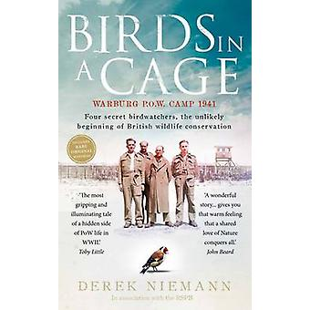 Birds in a Cage - Germany - 1941. Four POW Birdwatchers. The Unlikely