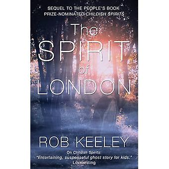 The Spirit of London by Rob Keeley - 9781784624057 Book