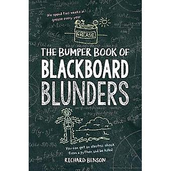 The Bumper Book of Blackboard Blunders - Spelling Slip-Ups and Homewor