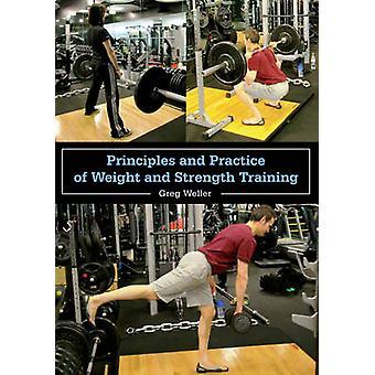 Principi e pratica di peso e allenamento per la forza di Greg Welle