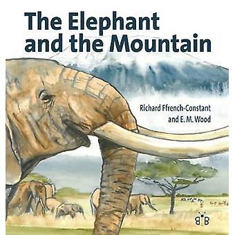 The Elephant and the Mountain by Richard H. Ffrench-Constant - 978190