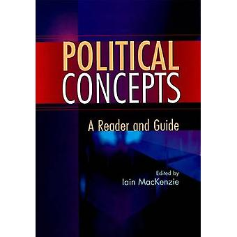 Political Concepts - A Reader and Guide by Iain MacKenzie - 9780748616