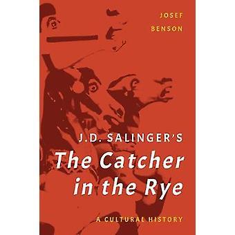 J. D. Salinger van de Catcher in the Rye - A Cultural History door Josef