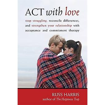 Act with Love - Stop Struggling - Reconcile Differences - and Strength