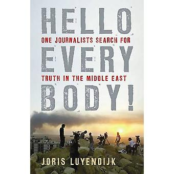 Hello Everybody! - One Journalist's Search for Truth in the Middle Eas