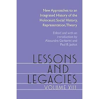 Lessons and Legacies XIII - New Approaches to an Integrated History of