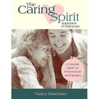 Den omsorgsfulde ånd tilgang til ældrepleje - en uddannelses Guide for Profess