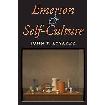Emerson and Self-Culture by John T. Lysaker - 9780253219718 Book