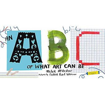 An ABC of What Art Can be by Meher McArthur - Esther Pearl Watson - 9
