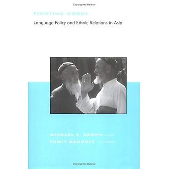 Fighting Words: Language Policy and Ethnic Relations in Asia (BCSIA Studies in International Security) (Belfer...