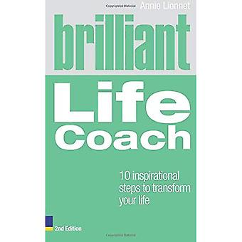 Brilliant Life Coach: 10 Inspirational Steps to Transform Your Life