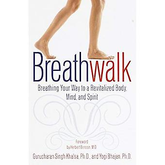 Breathwalk: Respirer votre chemin vers un corps revitalisé et l'esprit