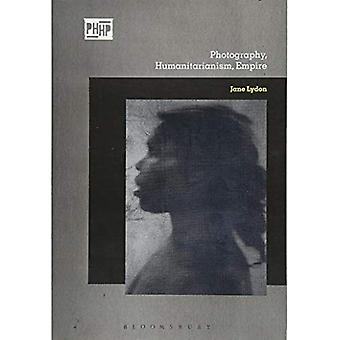 Photography, Humanitarianism, Empire (Photography, History