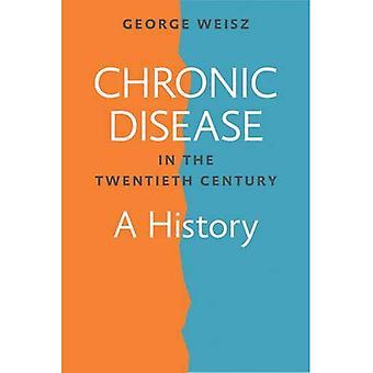 Chronic Disease in the Twentieth Century: A History