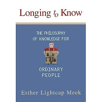 Longing to Know: The Philosophy of Knowledge for Ordinary People