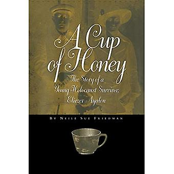 A Cup of Honey: The Story of a Young Holocaust Survivor, Eliezer Ayalon