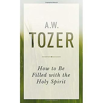 Comment être rempli du Saint-esprit