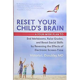 Reset Your Child's Brain: A Four-Week Plan to End Meltdowns, Raise Grades, and Boost Social Skills by Reversing...