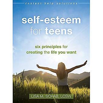 Självkänsla för tonåringar: sex principer för att skapa liv du vill