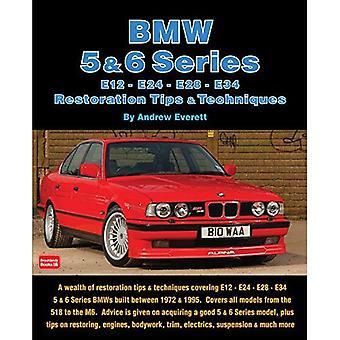 BMW 5 & 6 Series: E12, E24, E28, E34 Restoration Tips & Techniques
