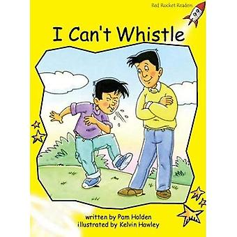 I Can't Whistle: Level 2: Early (Red Rocket Readers: Fiction Set B)