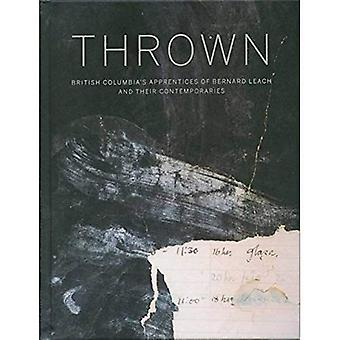 Thrown: British Columbia's Apprentices of Bernard Leach and Their Contemporaries