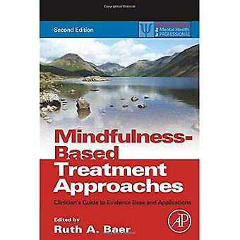 Mindfulness-Based Treatment Approaches: Clinician's Guide to Evidence Base and Applications (Practical Resources...