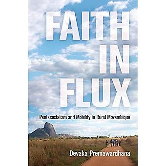 Faith in Flux: Pentecostalism and Mobility in Rural Mozambique (Contemporary Ethnography)