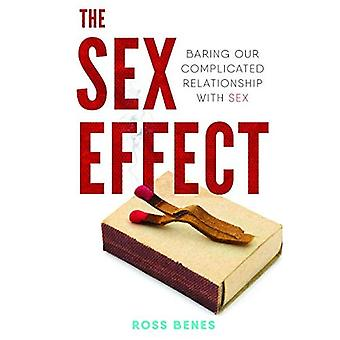 The Sex Effect: Baring Our� Complicated Relationship with Sex