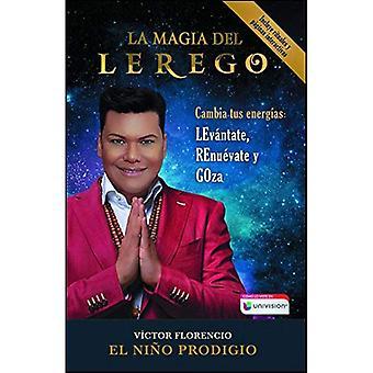 La Magia del Lerego: Cambia Tus Energ as: Lev ntate, Renu vate y Goza (Atria Espanol)