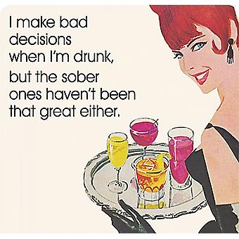 I Make Bad Decisions When I'm Drunk...  funny drinks mat / coaster   (hb)