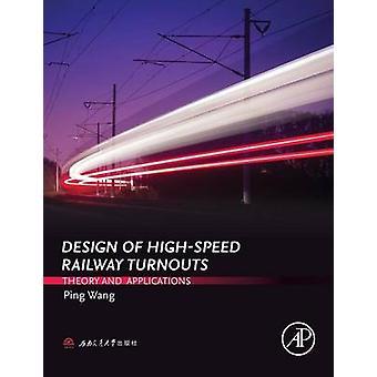 Diseño de tren de alta velocidad desvíos teoría y aplicaciones por Wang Ping y