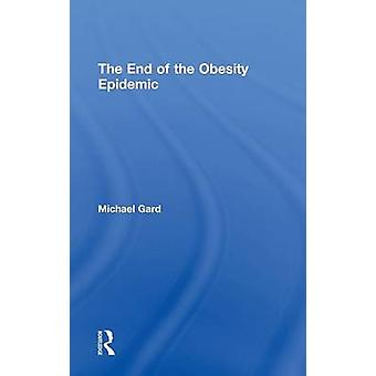 The End of the Obesity Epidemic by Gard & Michael