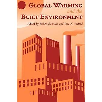 Global Warming and the Built Environment by Spon