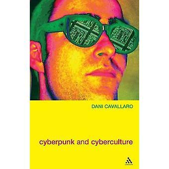 Cyberpunk Cyberculture Science-Fiction und die Arbeit von William Gibson von Cavallaro & Dani