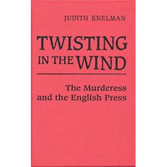 In den Wind drehen, die Mörderin und die englische Presse Knelman & Judith