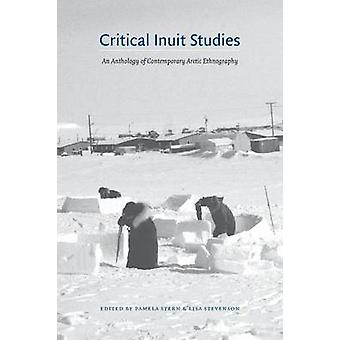 Kritischen Inuit Studien eine Anthologie der zeitgenössischen arktischen Ethnographie von Stern & Pamela