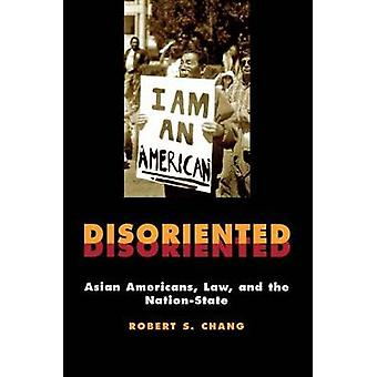 Disoriented Asian Americans Law and the NationState by Chang & Robert
