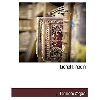 Lionel Lincoln by Cooper & J. Fenimore