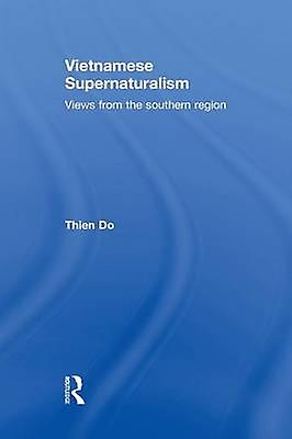 Vietnamese Supernaturalism  Views from the Southern Region by Do & Thien