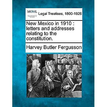 New Mexico in 1910 brieven en adressen met betrekking tot de Grondwet. door Fergusson & Harvey Butler