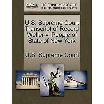 U.S. Supreme Court Transcript of Record Weller v. People of State of New York by U.S. Supreme Court
