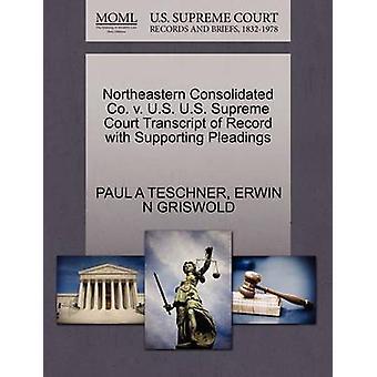 شمال شرق البلاد الموحدة شركة ضد الولايات المتحدة الأمريكية العليا المحكمة نسخة من السجل مع دعم المرافعات التي تيشنير آند بول أ