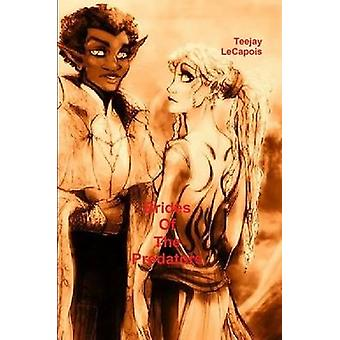 Brides  Of   The  Predators by LeCapois & Teejay