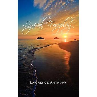 Lyrical Foreplay by Anthony & Lawrence